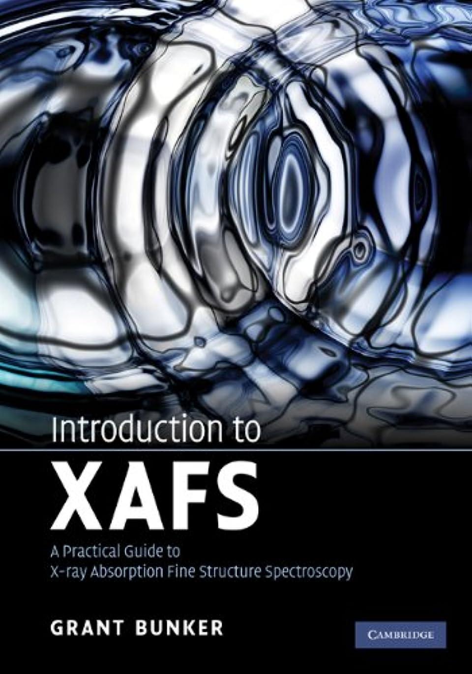 適合するオリエンタル悪行Introduction to XAFS: A Practical Guide to X-ray Absorption Fine Structure Spectroscopy (English Edition)