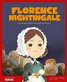 Florence Nightingale: La primera enfermera de la historia: 20 (Mis pequeños héroes)