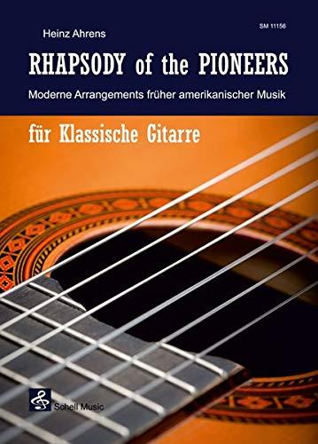 Rhapsody of the Pioneers: Moderne Arrangements früher amerikanischer Musik für Konzertgitarre