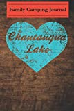 Family camping journal log book- 6 x 9, Over 100 Page I Love Chautauqua Lake , New York Camping Gift: Perfect RV Journal/Camping Diary or Gift for Campers