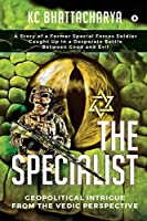 The Specialist: Geopolitical Intrigue From The Vedic Perspective