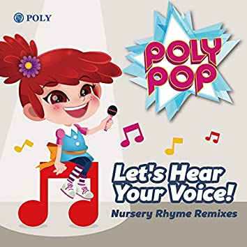 Let's Hear Your Voice 2017 Nursery Rhyme Remixe Version
