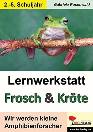 Lernwerkstatt Frosch & Kröte: Wir werden kleine Amphibienforscher