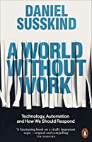 A World Without Work: Technology, Automation and How We Should Respond
