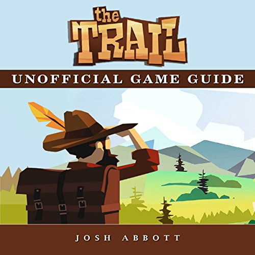 The Trail Unofficial Game Guide                   By:                                                                                                                                 Josh Abbott                               Narrated by:                                                                                                                                 Sangita Chauhan                      Length: 12 mins     Not rated yet     Overall 0.0