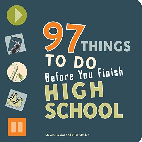 97 Things to Do Before You Finish High School by Stalder, Erika, Jenkins, Steven (2008) Paperback