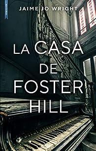 La casa de Foster Hill par Jaime Jo Wright
