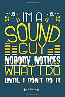 My Funny Sound Guy Notebook: Notebook, Diary or Journal Gift for Sound Guys, Sound Dudes, Audio Technicians and Engineers with 120 Dot Grid Pages, 6 x 9 Inches, Cream Paper, Glossy Finished Soft Cover