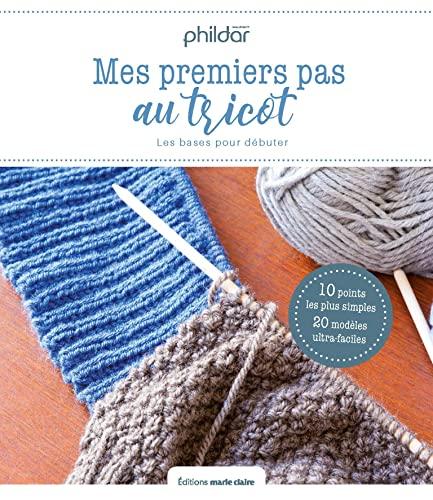 Mes premiers pas au tricot: 19 leçons & 30 modèles pour apprendre à tricoter - Pour femme du 34 au 52
