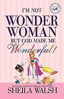 I'm Not Wonder Woman But God Made Me Wonderful!