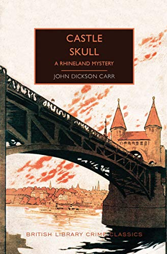 Compare Textbook Prices for Castle Skull: A Locked-Room Mystery British Library Crime Classics Reprint Edition ISBN 9781464212819 by Dickson Carr, John,Edwards, Martin