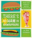There's No Ham in Hamburgers: Facts and Folklore About Our Favorite Foods (English Edition)