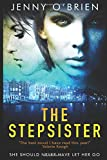 The Stepsister: A gripping psychological thriller with a wicked twist (LARGE PRINT, Band 1)