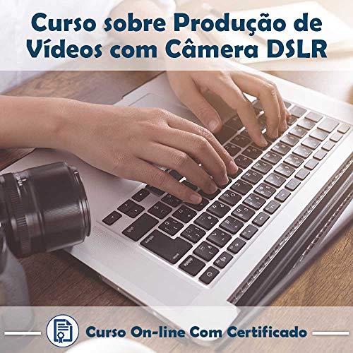 Curso Online em videoaula de Produção de Vídeo com Câmeras DSLR com Certificado + 2 brindes
