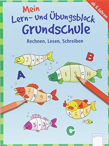 Rechnen, Lesen, Schreiben: Mein Lern- und Übungsblock GRUNDSCHULE (Kleine Rätsel und Übungen für Grundschulkinder)
