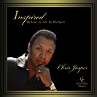 Inspired: By Love, By Life, By the Spirit by Chris Jasper (2013-08-03)