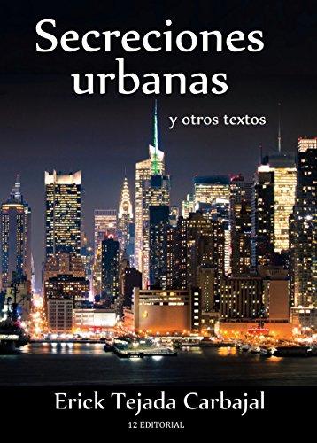 Secreciones urbanas y otros textos