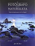 El fotógrafo en la naturaleza: guía completa para la era digital