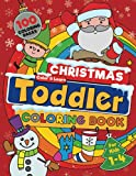 Christmas Toddler Coloring Book: 100 BIG, Easy To Color, Fun And Festive Christmas Designs To Color And Learn This Holiday Season. For Ages 1-4. (Color & Learn)