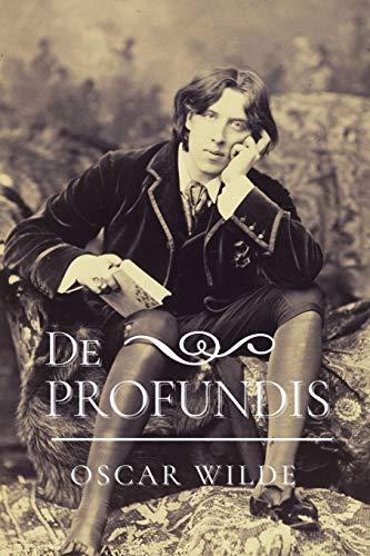 De Profundis: Original Classics and Annotated