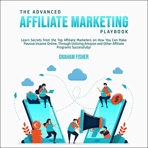 The Advanced Affiliate Marketing Playbook Audiobook By Graham Fisher cover art