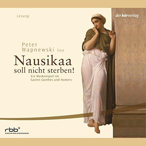 Nausikaa. Ein Maskenspiel im Garten Goethes und Homers audiobook cover art
