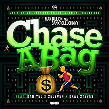 Chase a Bag (feat. Daniyel, 2eleven & Drae Steves)