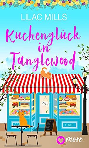 Buchseite und Rezensionen zu 'Kuchenglück in Tanglewood' von Lilac Mills