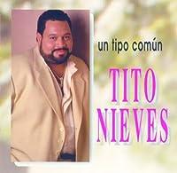 Un Tipo Com?n by Tito Nieves (2013-05-03)