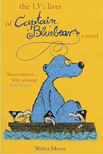 [(The 13 1/2 Lives of Captain Bluebear)] [Author: Walter Moers] published on (September, 2006)