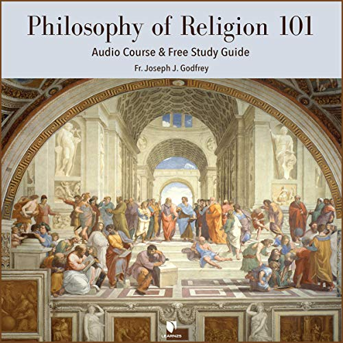 Philosophy of Religion 101: Audio Course & Free Study Guide copertina