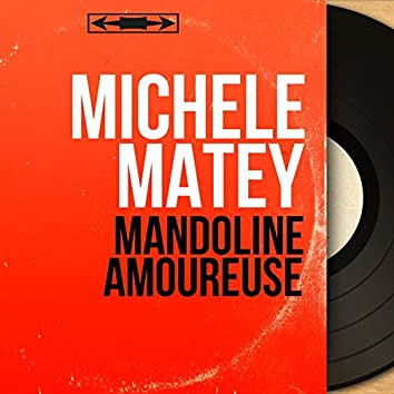 Mandoline amoureuse (feat. Loulou Legrand et son orchestre) [Mono Version]