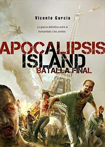 Apocalipsis Island VII:: La batalla final (Saga Apocalipsis island nº 7)