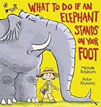 What to do if an Elephant Stands on your Foot (Picture Puffin) by Robinson, Michelle (2012) Paperback