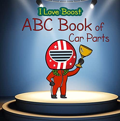 I Love Boost: ABC Book of Car Pa...
