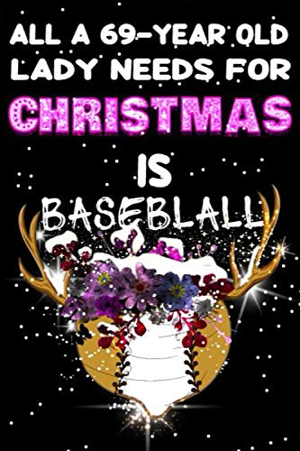 All A 69-Year Old Lady Needs For Christmas Is Baseball Composition Notebook: Baseball Journal Notebook-Christmas Composition Notebook For Her