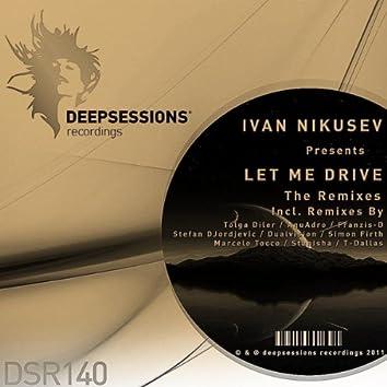 Let Me Drive The Remixes