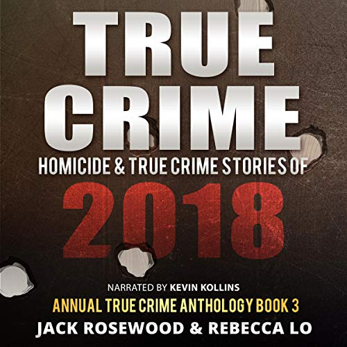 True Crime: Homicide & True Crime Stories of 2018 cover art