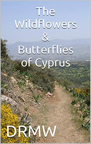 The Wildflowers & Butterflies of Cyprus (English Edition)