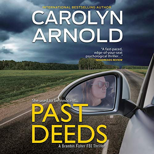 Past Deeds Audiobook By Carolyn Arnold cover art