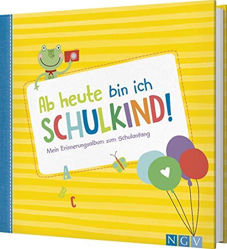 Ab heute bin ich Schulkind!: Mein Erinnerungsalbum zum Schulanfang: Mein Erinnerungsalbum zum Schulanfang. Endlich Schulkind.