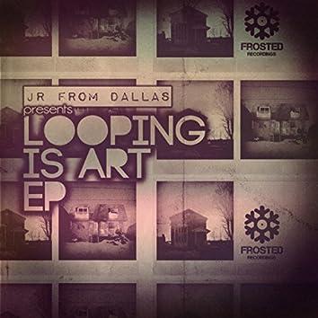 Looping Is Art