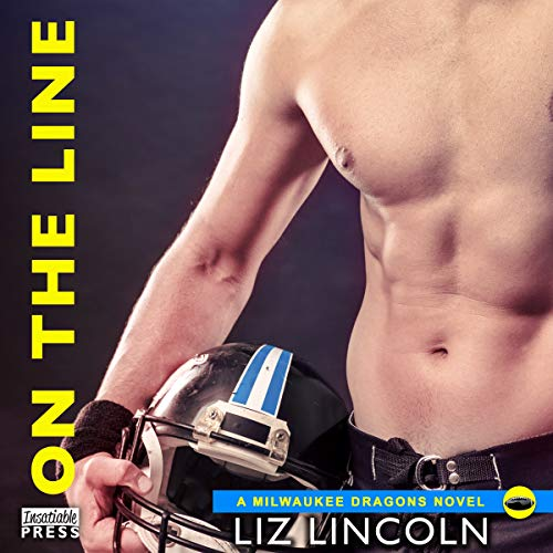 On the Line     Milwaukee Dragons Series, Book 1              By:                                                                                                                                 Liz Lincoln                               Narrated by:                                                                                                                                 Samantha Summers,                                                                                        Parker Lang                      Length: 7 hrs and 48 mins     8 ratings     Overall 3.8