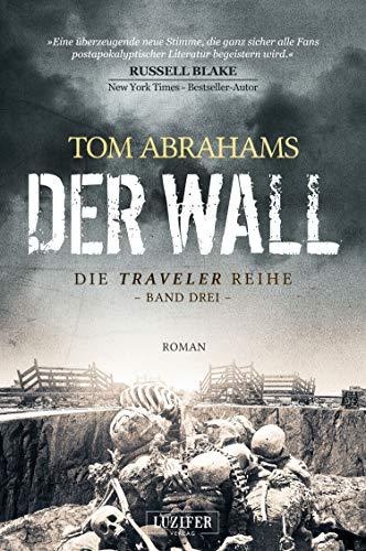 DER WALL: postapokalyptischer Roman (Traveler 3)