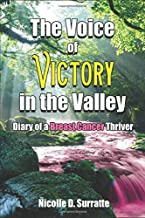 The Voice of Victory In The Valley: Diary of a Breast Cancer Thriver