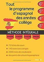Tout le programme d'espagnol des années collège - MÉTHODE INTÉGRALE - Grammaire, conjugaison, vocabulaire, expression d'Internotes