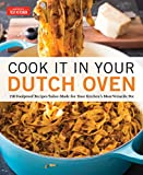 Cook It in Your Dutch Oven: 150 Foolproof Recipes Tailor-Made for Your Kitchen's Most Versatile Pot
