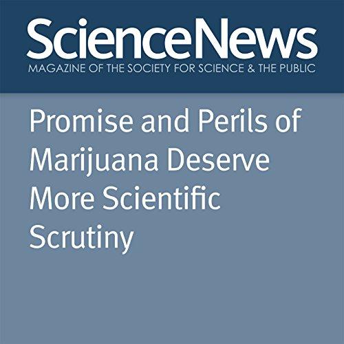 Promise and Perils of Marijuana Deserve More Scientific Scrutiny audiobook cover art