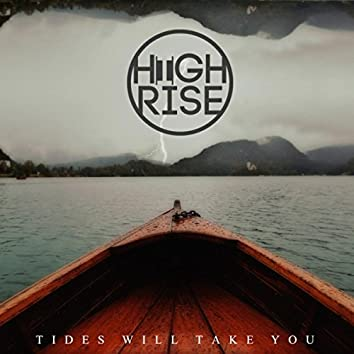 Tides Will Take You