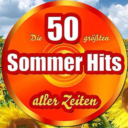 Die 50 größten Sommer Hits aller Zeiten